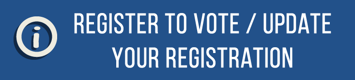 Register to Vote / Update Your Registration